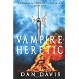 Vampire Heretic (The Immortal Knight Chronicles)