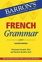 French Grammar (Barron's Grammar)