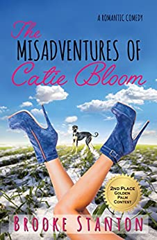 The Misadventures of Catie Bloom: a romantic comedy (Bloom Sisters Book 1) by [Stanton, Brooke]