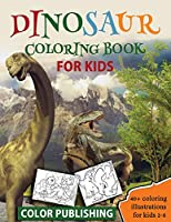 Dinosaur coloring book for Kids: 40+ Coloring illustrations for Boys & Girls, Ages 2-8