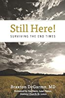 Still Here!: Surviving the End Times