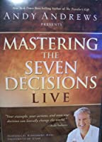 Mastering the Seven Decisions Live
