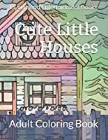 Cute Little Houses: Adult Coloring Book