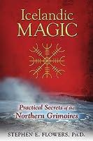 Icelandic Magic: Practical Secrets of the Northern Grimoires