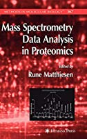 Mass Spectrometry Data Analysis in Proteomics (Methods in Molecular Biology)
