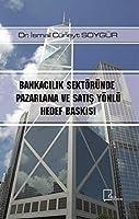 Bankacilik Sektöründe Pazarlama ve Satis Yönlü Hedef Baskisi