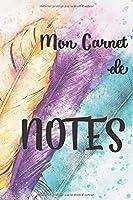 Mon Carnet de Notes: Carnet ligné de 120 pages - Prise de notes - Journal - Carnet d'écriture - Calepin - Agenda - Notes - 15.24 x 22.86 cm - Carnet facile à transporter