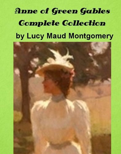 Anne of Green Gables Complete Collection by Lucy Maud Montgomery (Illustrated) (English Edition)