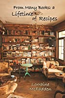 From Many Books: A Lifetime of Recipes