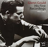 Glenn Gould: His First Recordings