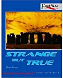 Factfiles: Strange But True: 1000 Headwords (Oxford Bookworms ELT)