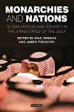 Monarchies and Nations: Globalisation and Identity in the Arab States of the Gulf by Unknown(2013-03-19)