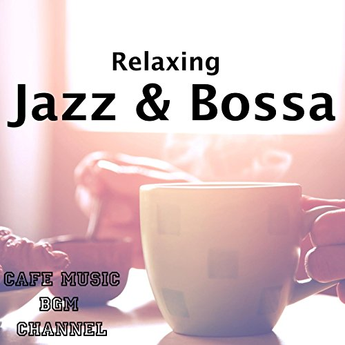 Relaxing Jazz & Bossa