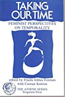 Taking Our Time: Feminist Perspectives on Temporality (Athene)