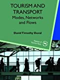 Tourism and Transport: Modes, Networks and Flows (Aspects of Tourism Texts)