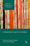 Citizenship and its Others (Migration, Diasporas and Citizenship)