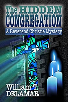 The Hidden Congregation (A Reverend Christie Mystery Book 1) by [Delamar, William T.]