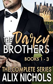 The Darcy Brothers: The Complete Series: (Humorous Contemporary Romance Box Set) by [Nichols, Alix]