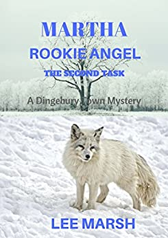 Martha Rookie Angel: The Second Task (A Dingebury Town Mystery Book 2) by [Marsh, Lee]