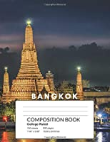 BANGKOK COMPOSITION BOOK: CITIES AROUND THE WORLD ; 200 PAGES COLLEGE RULED LINE PAPER FOR SCHOOL OFFICE HOME USE (LINE AND GRAPH)