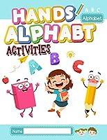 Hands On Alphabet Activities for Children: Alphabet Handwriting Practice workbook for kids: Preschool writing Workbook with Sight words for Pre K, Kindergarten and Kids. ABC print handwriting book