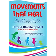 Movements that Heal: Rhythmic Movement Training and Primitive Reflex Integration