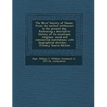 The News' History of Passaic. from the Earliest Settlement to the Present Day. Embracing a Descriptive History of Its Municipal, Religious, Social and ... Sketches .. - Primary Source Edition