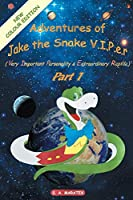 Adventures of Jake the Snake V.I.P.E.R.(Very Important Personality & Extraordinary Reptile) Part 1