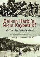 Balkan Harbi'ni Nicin Kaybettik?