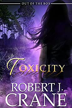 Toxicity (Out of the Box Book 13) by [Crane, Robert J.]