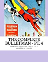 The Complete Bulletman - Pt. 4: The Flying Detective - Issues #10-12 - All Stories - No Ads [並行輸入品]