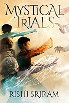 Mystical Trials by [Sriram, Rishi]