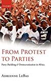 From Protest to Parties: Party-Building and Democratization in Africa 画像