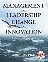 Management and Leadership Change and Innovation: Handbook for Students and Managers