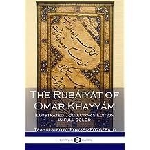 The Rubáiyát of Omar Khayyám: Illustrated Collector's Edition