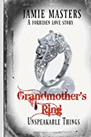 Grandmother's Ring: Unspeakable Things