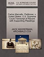 Carlos Marcello, Petitioner, V. United States. U.S. Supreme Court Transcript of Record with Supporting Pleadings