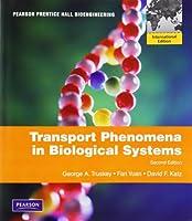 Transport Phenomena in Biological Systems: International Edition