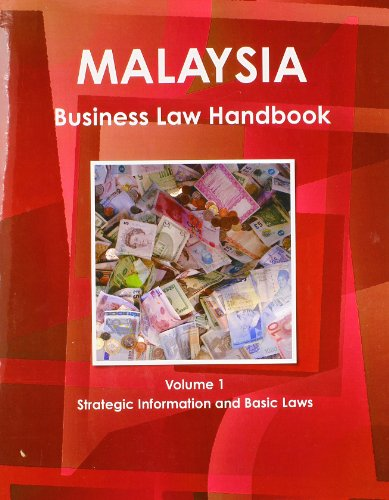 Download Malaysia Business Law Handbook 2012: Strategic Information and Basic Laws 1438770405