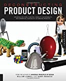 Deconstructing Product Design: Exploring the Form, Function, Usability, Sustainability, and Commercial Success of 100 Amazing Products