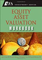 Equity Asset Valuation Workbook (Cfa Institute Investment)