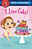 I Love Cake! (Step into Reading)