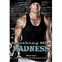 Soothing His Madness: Bantorus Motorcycle Club