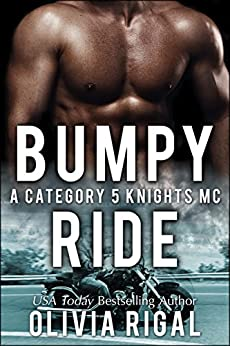 Bumpy Ride (Category 5 Knights MC Romance Book 3) by [Rigal, Olivia]