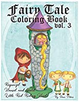 Fairy Tale Coloring Book  vol. 3: Rapunzel, Hansel and Gretel  and Little Red Riding Hood (Coloring Books for the Creative)