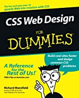 CSS Web Design For Dummies (For Dummies Series)