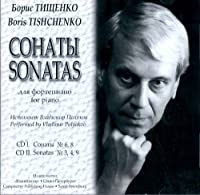 Boris Tishchenko. Sonatas for piano Nos. 3, 4, 6, 8, 9. (2 CD). Performed by Vladimir Polyakov