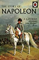The a Ladybird Adventure from History Book Story of Napoleon (A Ladybird Book)