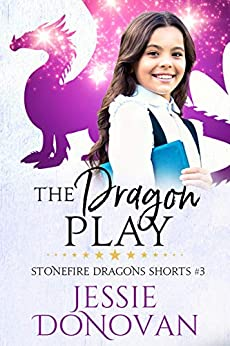 The Dragon Play (Stonefire Dragons Shorts Book 3) by [Donovan, Jessie]