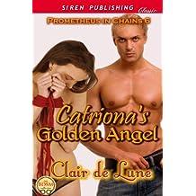 Catriona's Golden Angel [Prometheus in Chains 6] (Siren Publishing Classic)